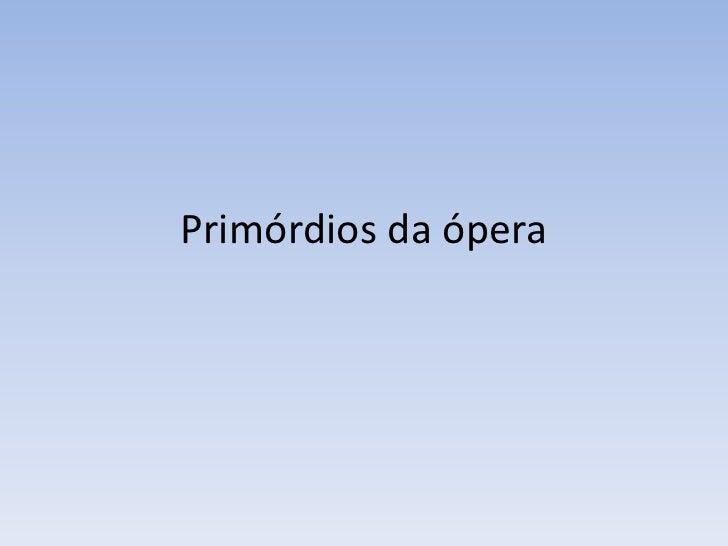 Primórdios da ópera