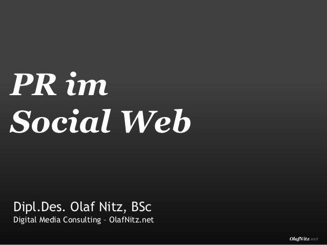 PR imSocial WebDipl.Des. Olaf Nitz, BScDigital Media Consulting – OlafNitz.net                                          Ol...