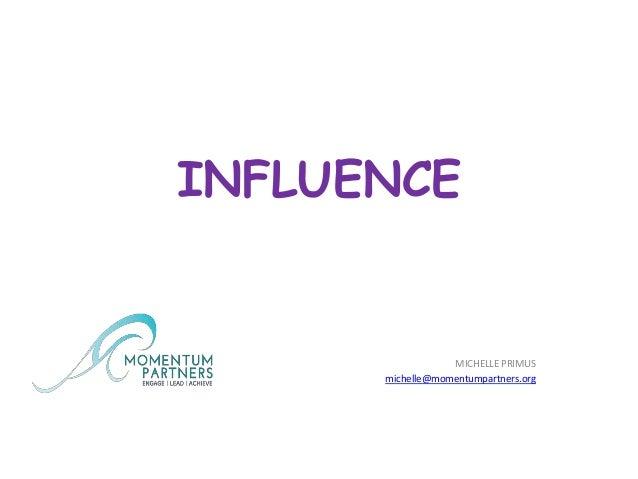 INFLUENCE MICHELLE PRIMUS michelle@momentumpartners.org