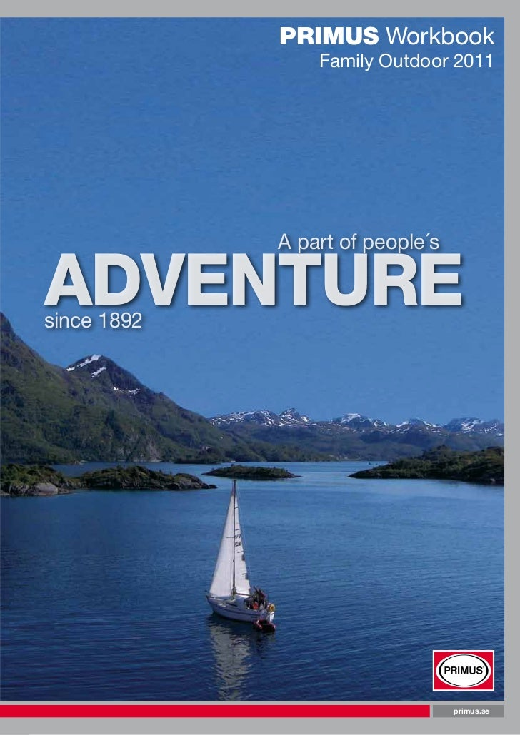 PRIMUS Workbook                           Family Outdoor 2011     A part of people´sADVENTUREsince 1892   ...