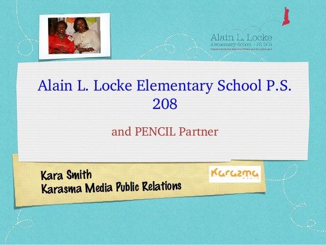 Kara Smith Karasma Media Public Relations AlainL.LockeElementarySchoolP.S. 208 andPENCILPartner