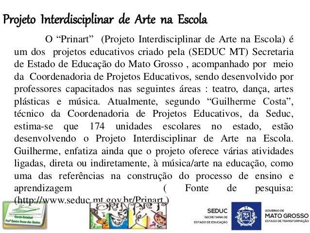 """Projeto Interdisciplinar de Arte na Escola O """"Prinart"""" (Projeto Interdisciplinar de Arte na Escola) é um dos projetos educ..."""