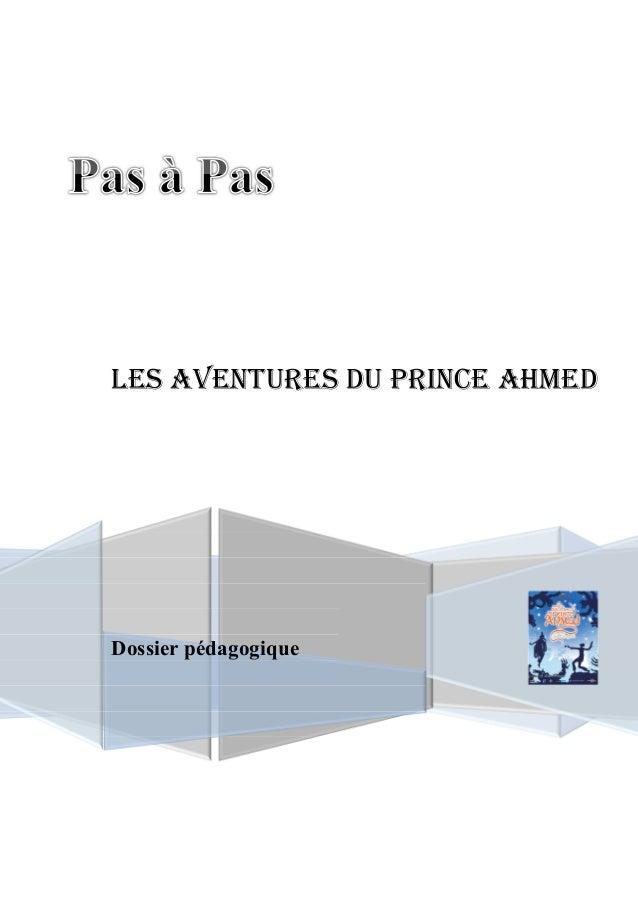 LES AVENTURES DU PRINCE AHMED  Dossier pédagogique