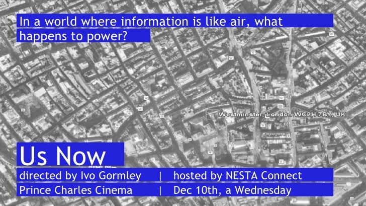 In a world where information is like air, what happens to power? directed by Ivo Gormley | hosted by NESTA Connect Prince ...