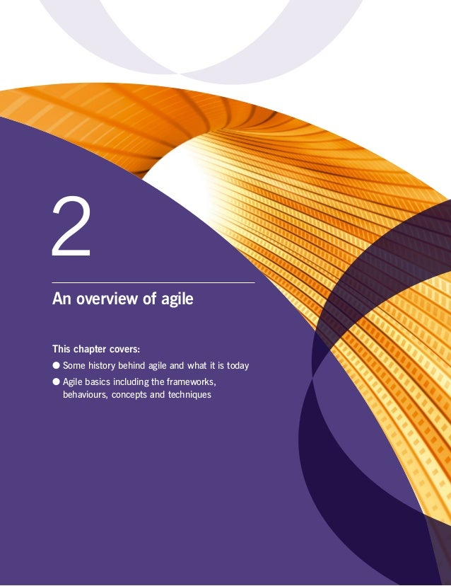 2 An overview of agile This chapter covers: ●● Some history behind agile and what it is today ●● Agile basics including th...