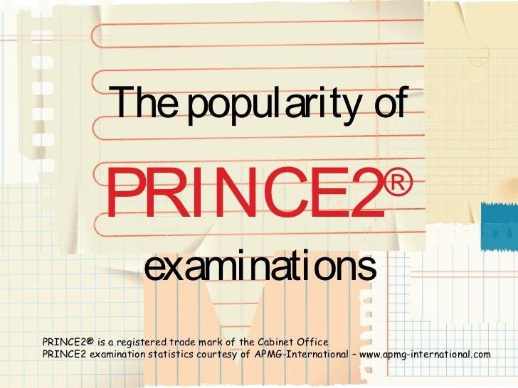 The popularity of            PRINCE2                                                 ®                    examinationsPRIN...