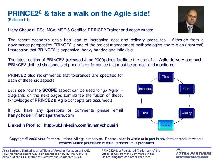 PRINCE2® & take a walk on the Agile side!    (Release 1.1)    Hany Choueiri, BSc, MSc, MSP & Certified PRINCE2 Trainer and...