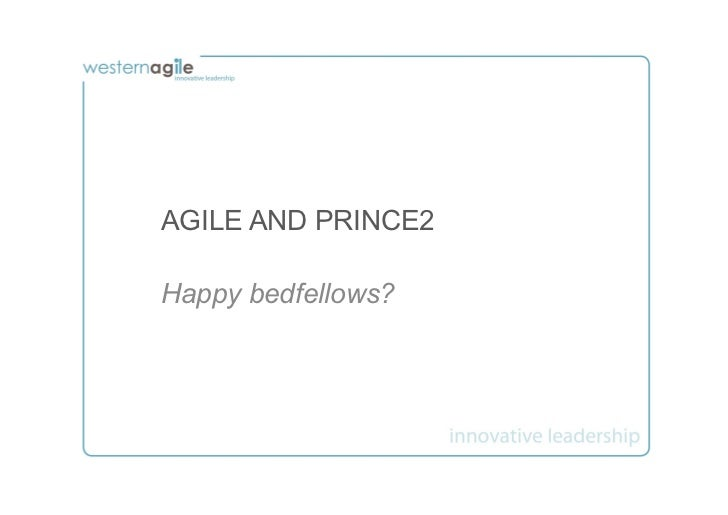 AGILE AND PRINCE2Happy bedfellows?