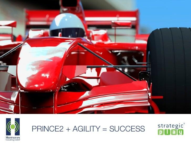PRINCE2 + AGILITY = SUCCESS