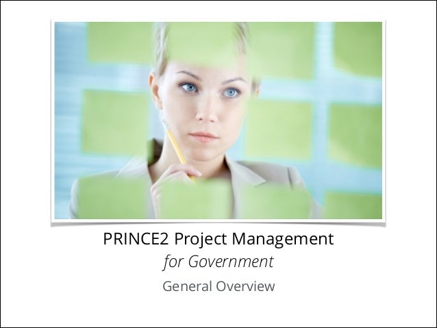 PRINCE2 Project Management for Government General Overview