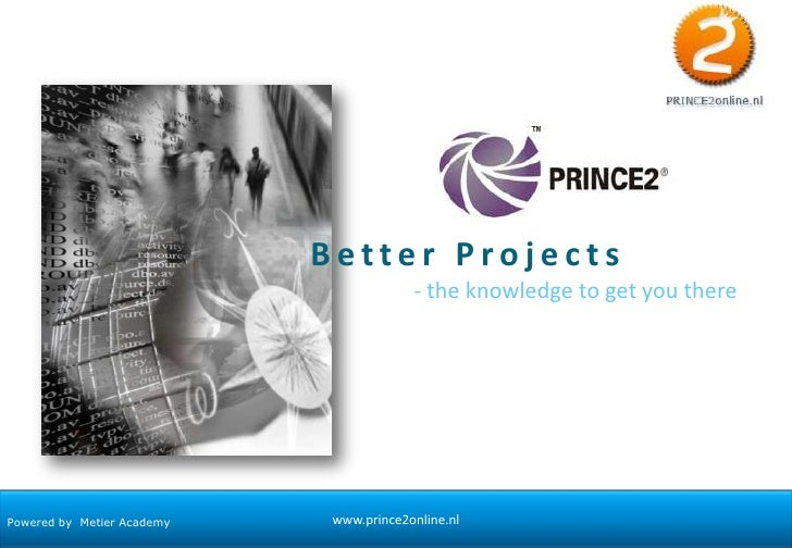 Better Projects<br />- the knowledge to get you there<br />Powered by  Metier Academy<br />