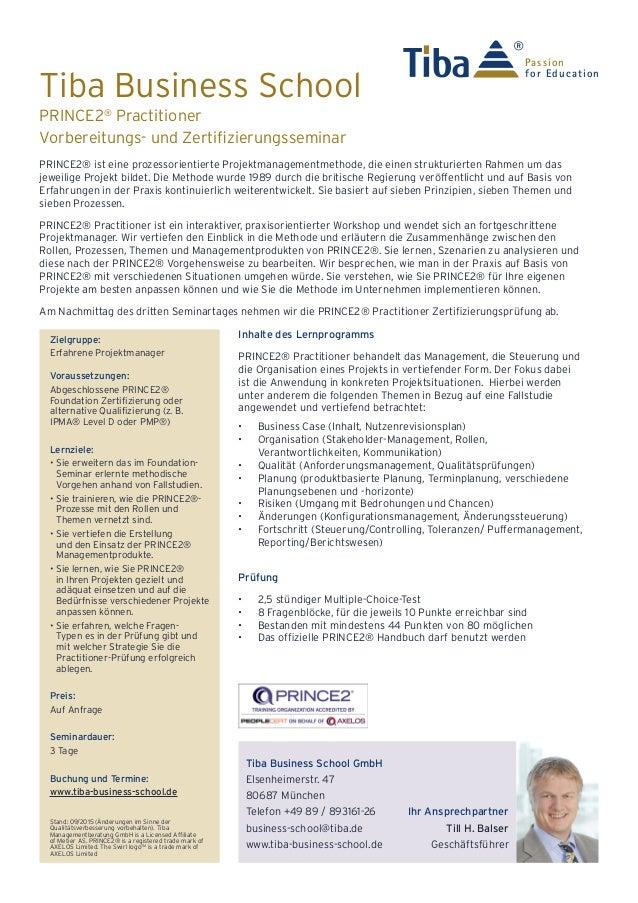 Tiba Business School PRINCE2® ist eine prozessorientierte Projektmanagementmethode, die einen strukturierten Rahmen um das...