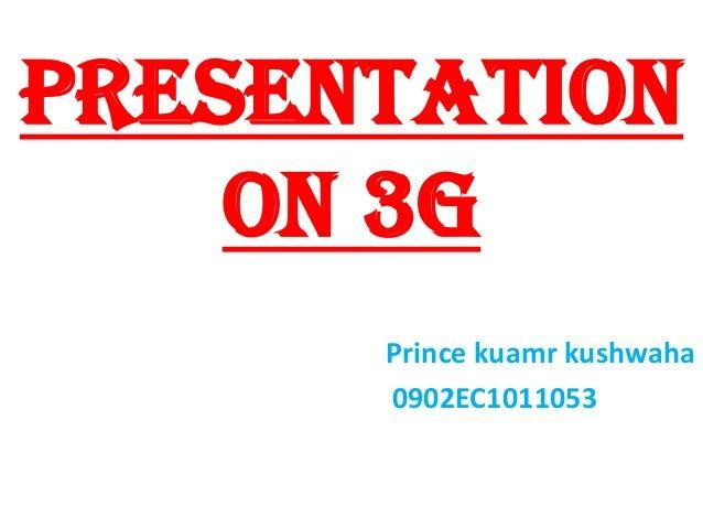 Presentation on 3G Prince kuamr kushwaha 0902EC1011053