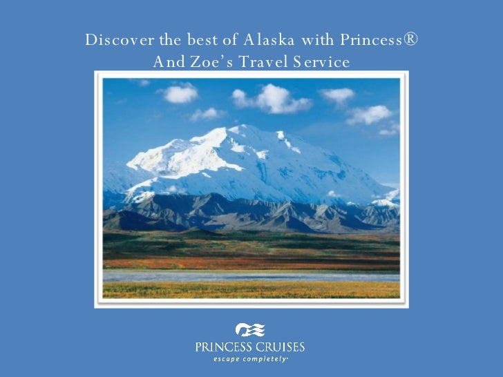 Discover the best of Alaska with Princess® And Zoe's Travel Service