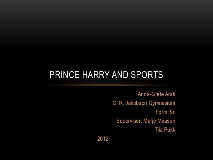 PRINCE HARRY AND SPORTS                           Anna-Grete Arak                C. R. Jakobson Gymnasium                 ...