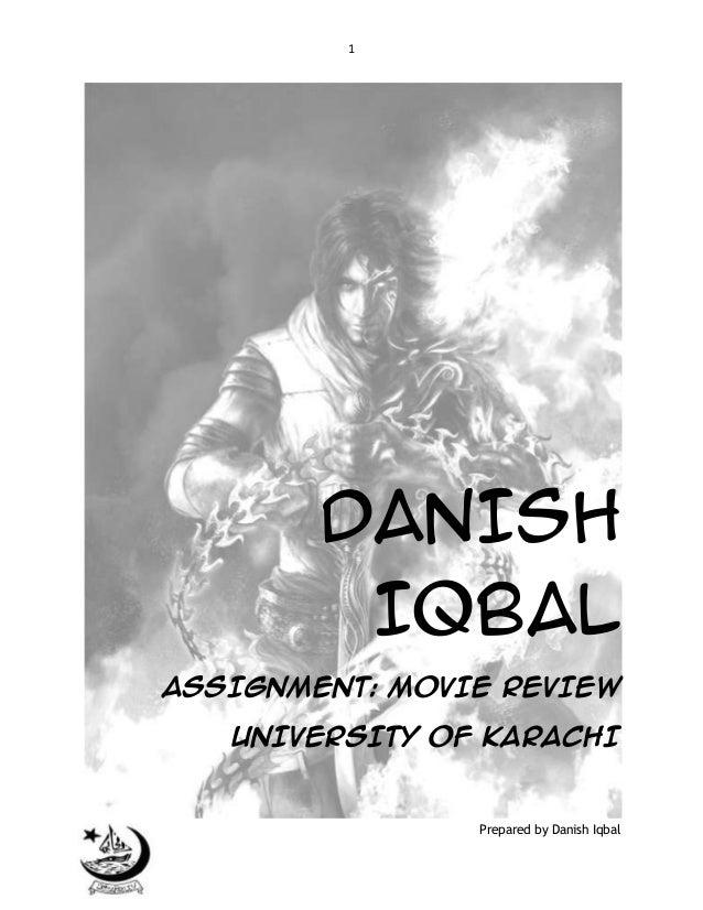 1  DANISH IQBAL ASSIGNMENT: MOVIE REVIEW UNIVERSITY OF KARACHI  Prepared by Danish Iqbal