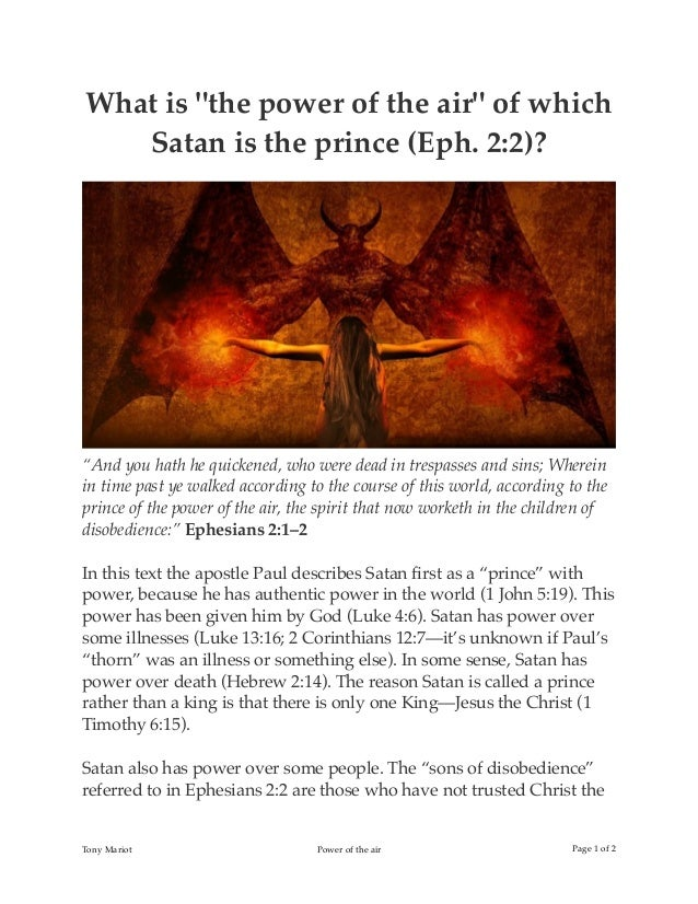 "What is ""the power of the air"" of which Satan is the prince (Eph. 2:2)? ""And you hath he quickened, who were dead in tresp..."