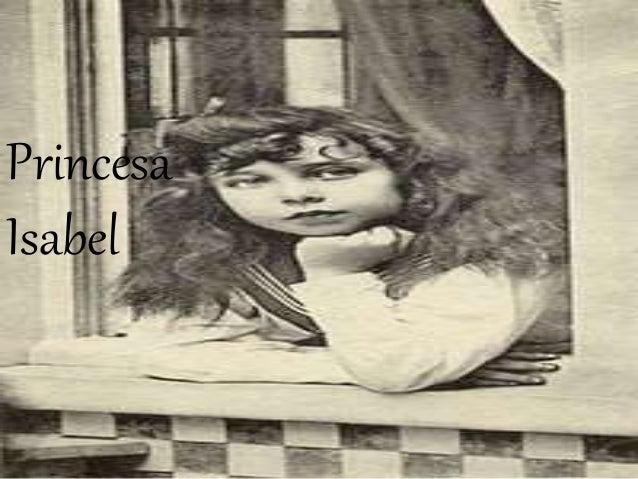 Princesa Isabel  Princesa  Isabel