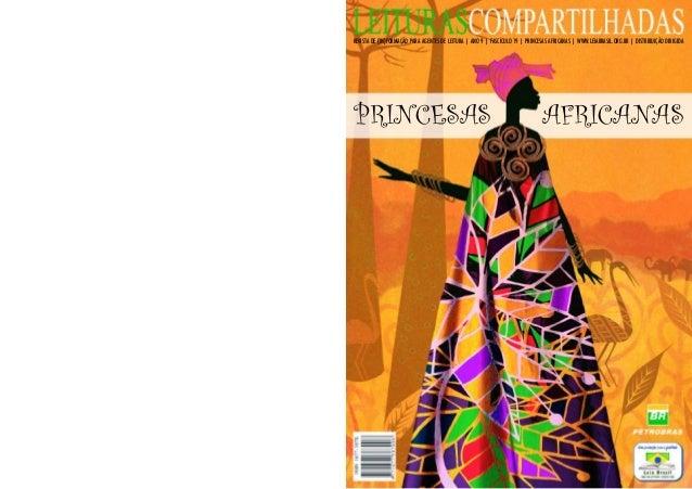 REVISTA DE (IN)FORMAÇÃO PARA AGENTES DE LEITURA | ANO 9 | FASCÍCULO 19 | PRINCESAS AFRICANAS | WWW.LEIABRASIL.ORG.BR | DIS...