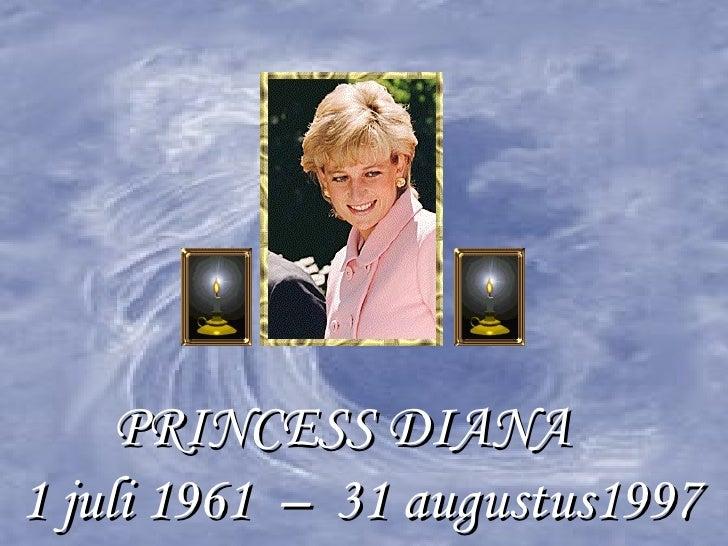 PRINCESS DIANA  1 juli 1961  –  31 augustus1997