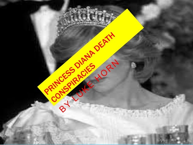 THEORIESThere are there big conspiracy theories: Fakeddeath, mi6 killed Diana, target assignation DodiFayed who was travel...