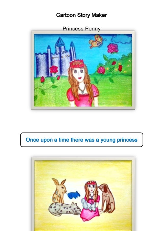 Cartoon Story Maker Princess Penny  Once upon a time there was a young princess called Princess Penny.