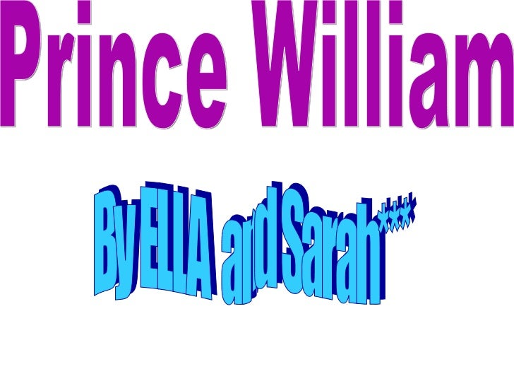 Prince William By ELLA  and Sarah***