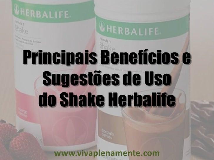 Principais Benefícios e   Sugestões de Uso  do Shake Herbalife    www.vivaplenamente.com