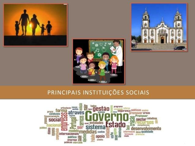 PRINCIPAIS INSTITUIÇÕES SOCIAIS