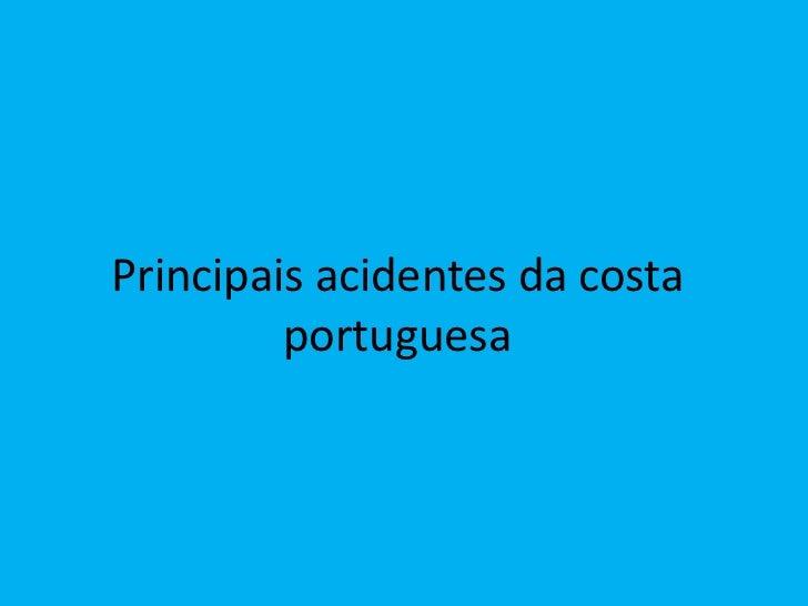 Principais acidentes da costa portuguesa<br />
