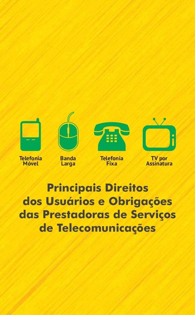 Telefonia   Banda   Telefonia     TV por Móvel      Larga     Fixa      Assinatura     Principais Direitosdos Usuários e O...