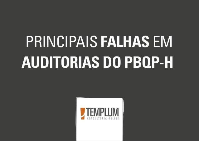 PRINCIPAIS FALHAS EM AUDITORIAS DO PBQP-H