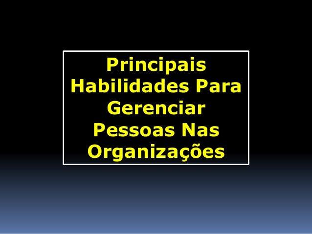 Principais Habilidades Para Gerenciar Pessoas Nas Organizações