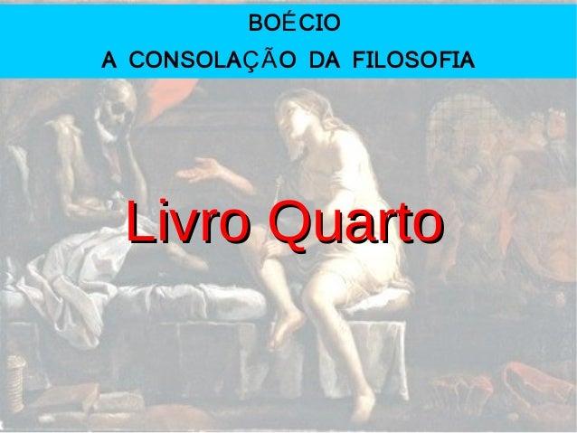 BO CIOÉ A CONSOLA O DA FILOSOFIAÇÃ Livro QuartoLivro Quarto