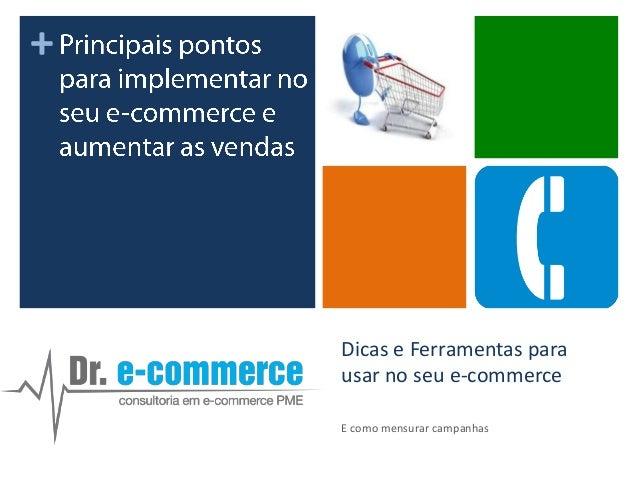 +  Dicas e Ferramentas para usar no seu e-commerce E como mensurar campanhas
