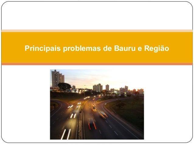 Principais problemas de Bauru e Região