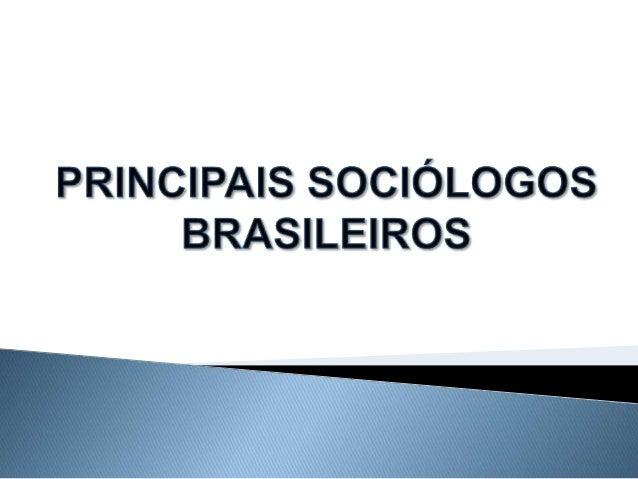  Florestan Fernandes; Octávio Ianni; Darcy Ribeiro; Paulo Freire.