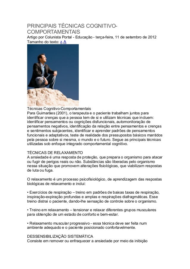 PRINCIPAIS TÉCNICAS COGNITIVO- COMPORTAMENTAIS Artigo por Colunista Portal - Educação - terça-feira, 11 de setembro de 201...