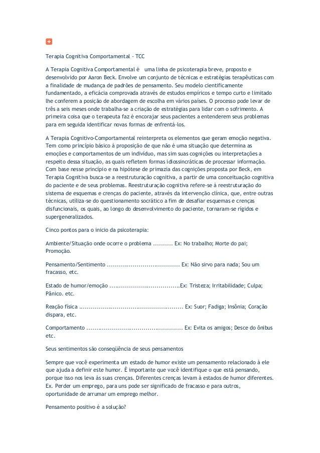 Terapia Cognitiva Comportamental - TCC A Terapia Cognitiva Comportamental é uma linha de psicoterapia breve, proposto e de...