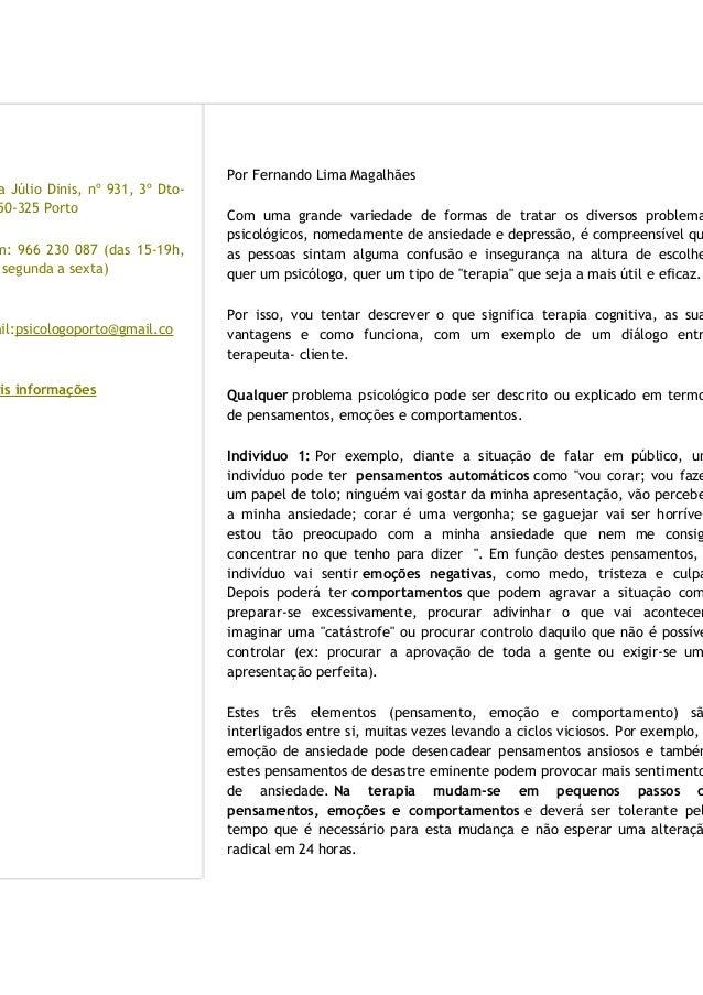 ntactos a Júlio Dinis, nº 931, 3º Dto- 50-325 Porto m: 966 230 087 (das 15-19h, segunda a sexta) ail:psicologoporto@gmail....