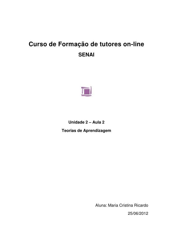 Curso de Formação de tutores on-line                  SENAI             Unidade 2 – Aula 2          Teorias de Aprendizage...