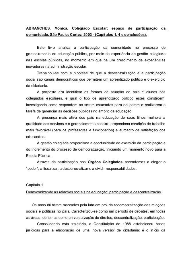 ABRANCHES,          Mônica.       Colegiado Escolar: espaço de participação dacomunidade. São Paulo: Cortez, 2003 - (Capít...