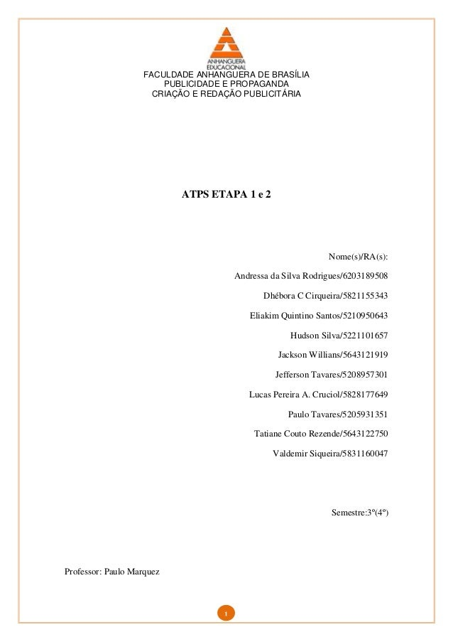 FACULDADE ANHANGUERA DE BRASÍLIA PUBLICIDADE E PROPAGANDA CRIAÇÃO E REDAÇÃO PUBLICITÁRIA 1 ATPS ETAPA 1 e 2 Nome(s)/RA(s):...