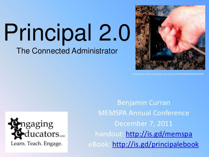 Principal 2.0 The Connected Administrator                                 Photo Source: http://www.flickr.com/photos/10393...