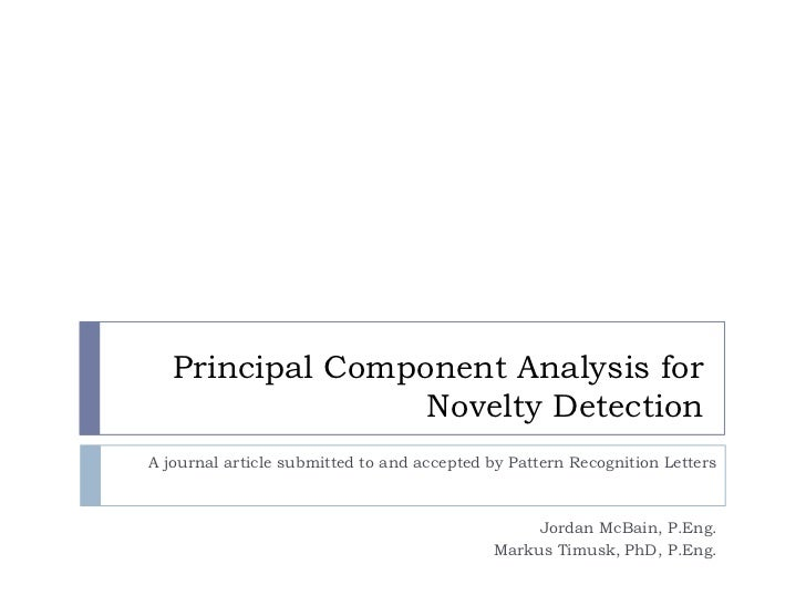 Principal Component Analysis for                  Novelty DetectionA journal article submitted to and accepted by Pattern ...