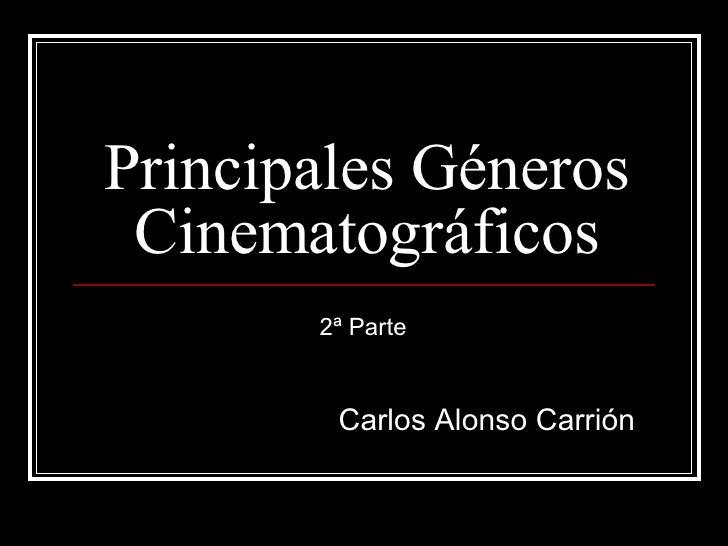 Principales Géneros Cinematográficos Carlos Alonso Carrión 2ª Parte