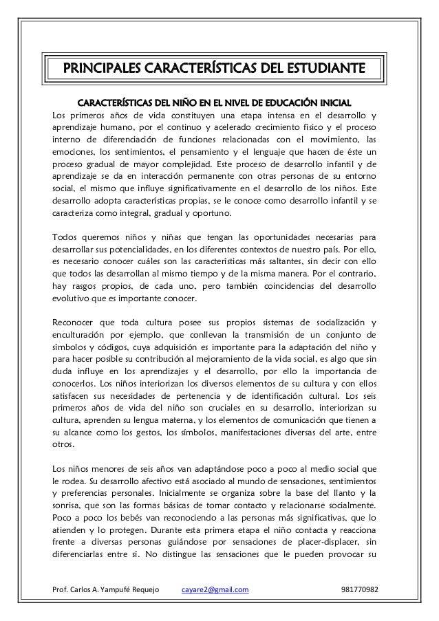 PRINCIPALES CARACTERÍSTICAS DEL ESTUDIANTE       CARACTERÍSTICAS DEL NIÑO EN EL NIVEL DE EDUCACIÓN INICIALLos primeros año...
