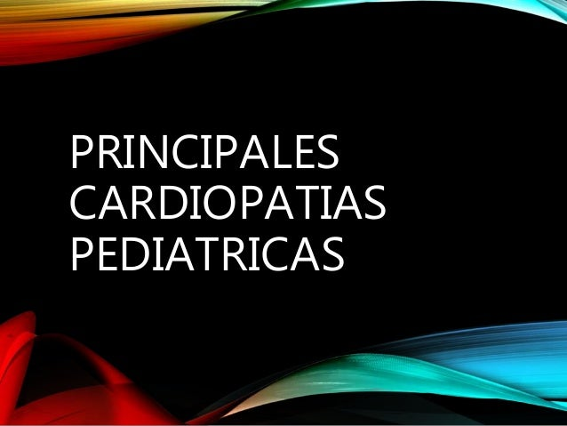 PRINCIPALES CARDIOPATIAS PEDIATRICAS
