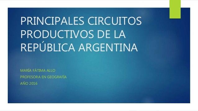 Circuito Yerbatero Argentina : Principales circuitos productivos de la república argentina