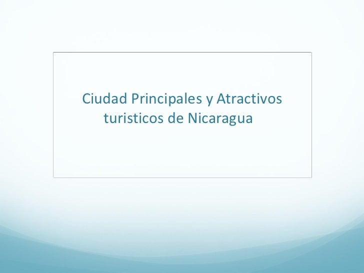 Ciudad Principales y Atractivos turisticos de Nicaragua